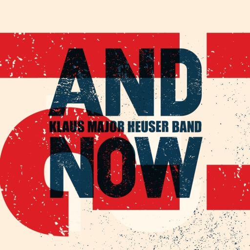 "Klaus Major Heuser Band - ""And Now?!"" Tour 2018/2019 Cover"