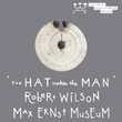 Robert Wilson - The Hat Makes The Man 2018
